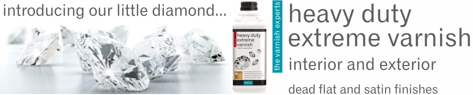 introducing our little diamond...   heavy duty extreme varnish